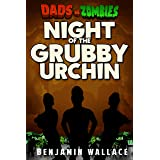 Night of the Grubby Urchin: A Dads vs. Zombies Story (Dads vs. Series)