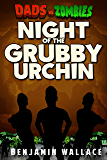 Night of the Grubby Urchin: A Dads vs. Zombies Story