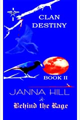 Behind the Rage: Clan Destiny Kindle Edition