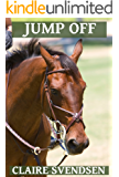 Jump Off (Show Jumping Dreams ~ Book 22)