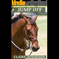 Jump Off (Show Jumping Dreams ~ Book 22)
