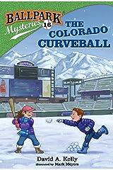 Ballpark Mysteries #16: The Colorado Curveball Kindle Edition