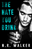 The Hate You Drink (English Edition)