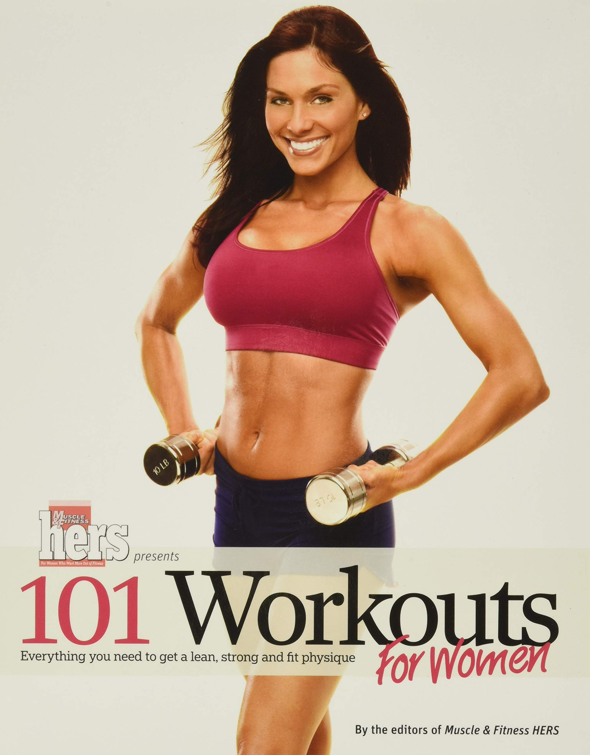101 Workouts For Women: Everything You Need to Get a Lean, Strong, and Fit Physique 1