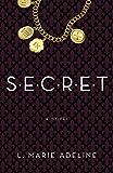 SECRET: A SECRET Novel (Secret Trilogy Book 1)