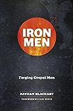 Iron Men : Forging Gospel Men (Manual)