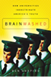 Brainwashed: How Universities Indoctrinate America's Youth (English Edition)