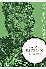 Saint Patrick (Christian Encounters Series) Kindle Edition