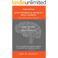 Stuttering & Anxiety Self-Cures: What 1,000+ Stutterers Taught Me, 3rd Edition, updated 2019