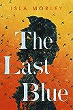 The Last Blue: A Novel