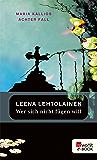 Wer sich nicht fügen will: Maria Kallios achter Fall (Maria Kallio ermittelt 8)