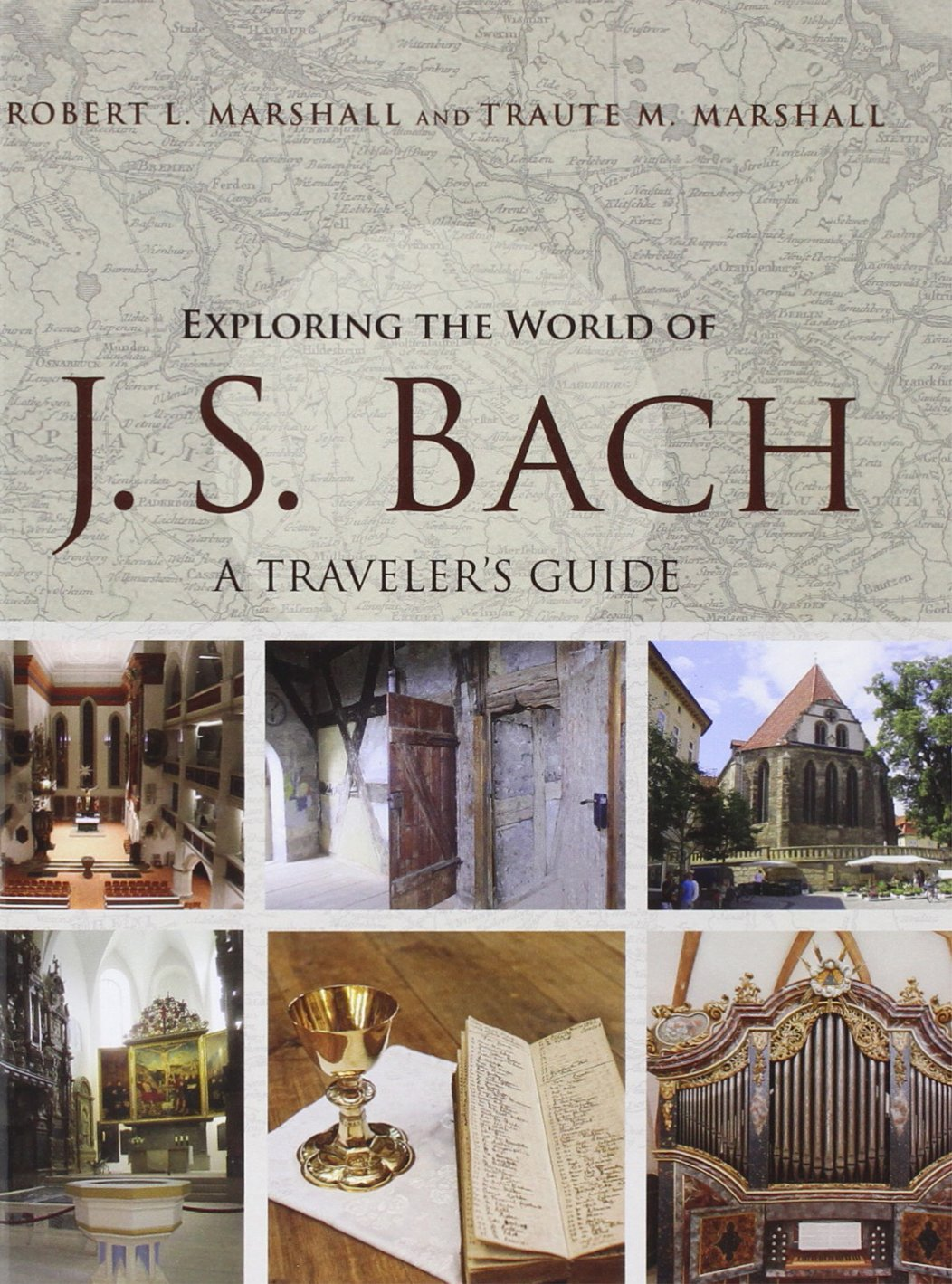 Download Exploring the World of J. S. Bach: A Traveler's Guide PDF