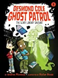 The Scary Library Shusher (Desmond Cole Ghost Patrol)