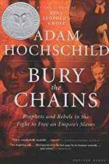 Bury the Chains: Prophets and Rebels in the Fight to Free an Empire's Slaves Kindle Edition