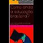 Como anda a educação brasileira?: Ensaio sobre a proficiência na Educação Básica no Brasil