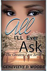 All I'll Ever Ask (The Greatest Love Book 1) Kindle Edition