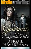 The Governess Saves the Desperate Duke (Regency Romance)