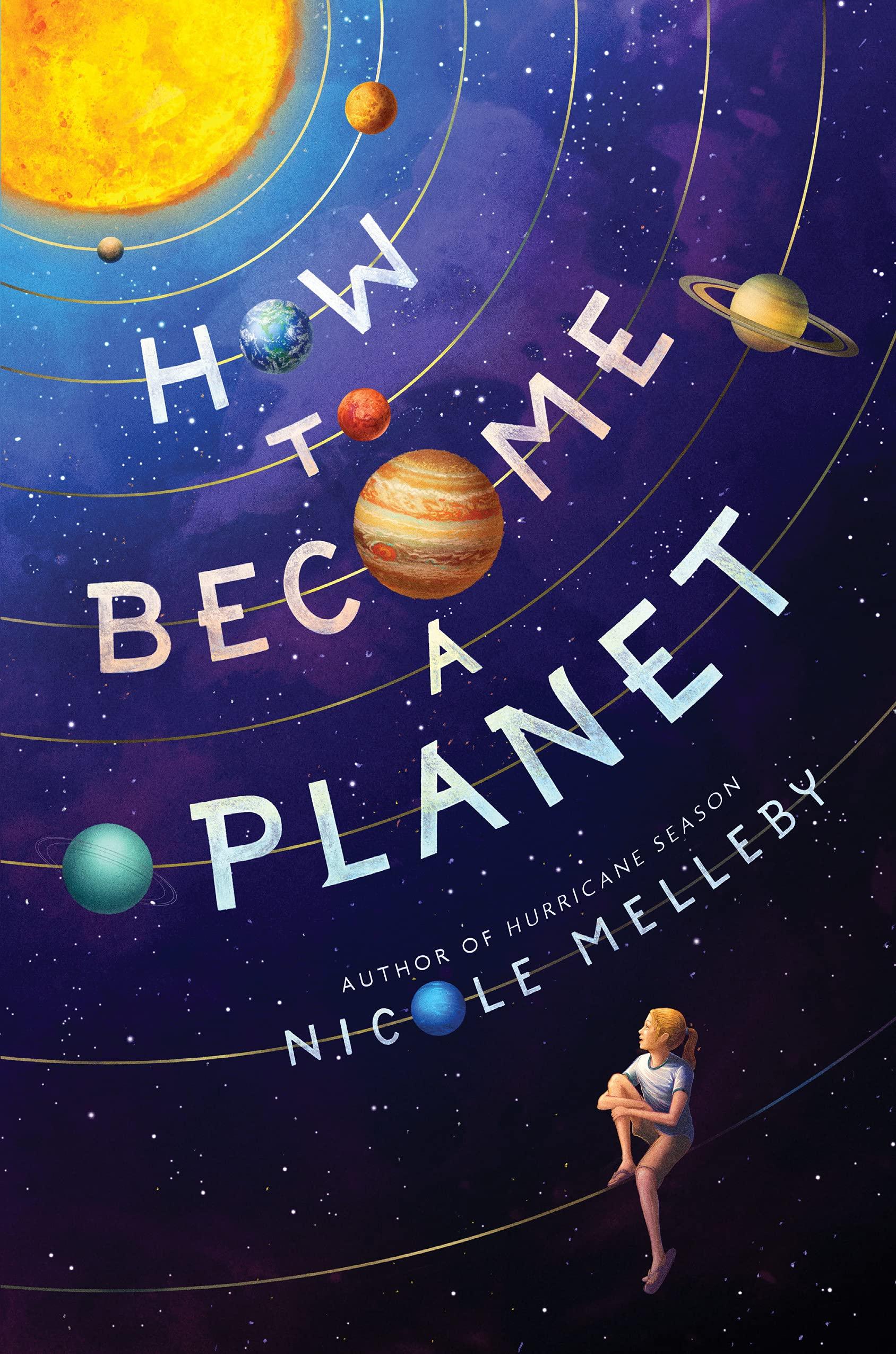 How to Become a Planet: Melleby, Nicole: 9781643750361: Amazon.com: Books