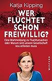 Wer flüchtet schon freiwillig?: Eine Wortmeldung zu Fluchtursachen oder Warum sich unsere Gesellschaft neu erfinden muss (German Edition)
