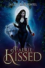 Faerie Kissed Kindle Edition
