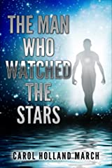 The Man Who Watched the Stars Kindle Edition