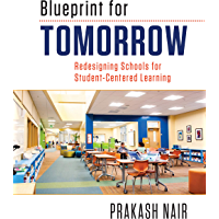 Blueprint for Tomorrow: Redesigning Schools for Student-Centered Learning (English Edition)
