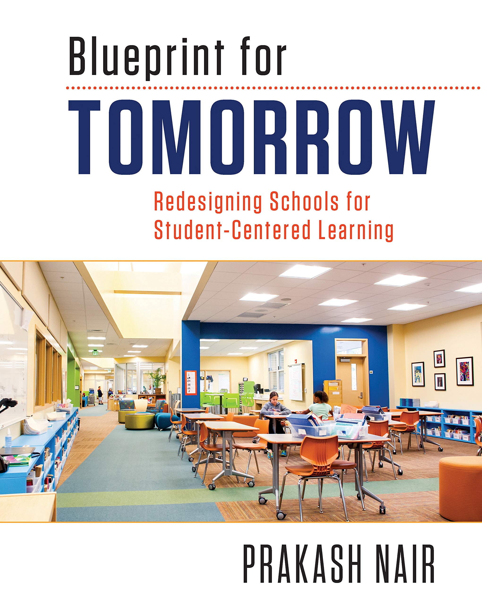 Blueprint For Tomorrow  Redesigning Schools For Student Centered Learning  English Edition