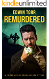 Remurdered: A Dead Means Dead Short Story