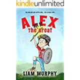 Alex the NOT SO Great (The NOT SO Chapter Books Book 1)
