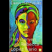 Het sterven van Rebecca Lopez Ikario