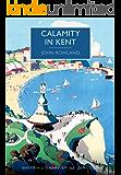 Calamity in Kent (British Library Crime Classics)