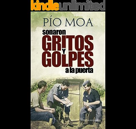 Sonaron gritos y golpes a la puerta (Novela Historica(la Esfera)) eBook: Moa, Pío: Amazon.es: Tienda Kindle
