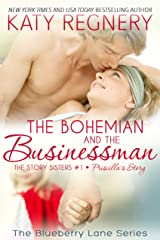 The Bohemian and the Businessman: The Story Sisters #1 (The Blueberry Lane Series) Kindle Edition