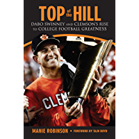 Top of the Hill: Dabo Swinney and Clemson's Rise to College Football Greatness (English Edition)