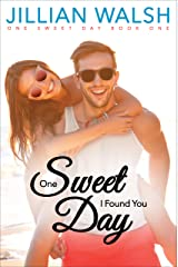 One Sweet Day I Found You: A Small Town, Heartwarming, Sweet Romance Kindle Edition