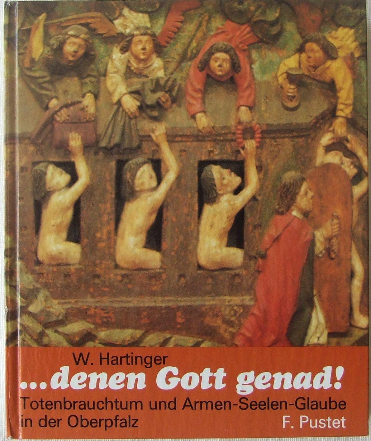 ... denen Gott genad!. Totenbrauchtum und Armen-Seelen-Glaube in der Oberpfalz.