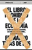 El libro prohibido de la economía: Ganador Premio Espasa 2015. Lo que las marcas, los bancos, las empresas, los…