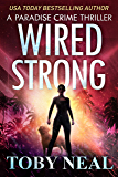 Wired Strong: Vigilante Justice Thriller Series (Paradise Crime Thriller Book 12)