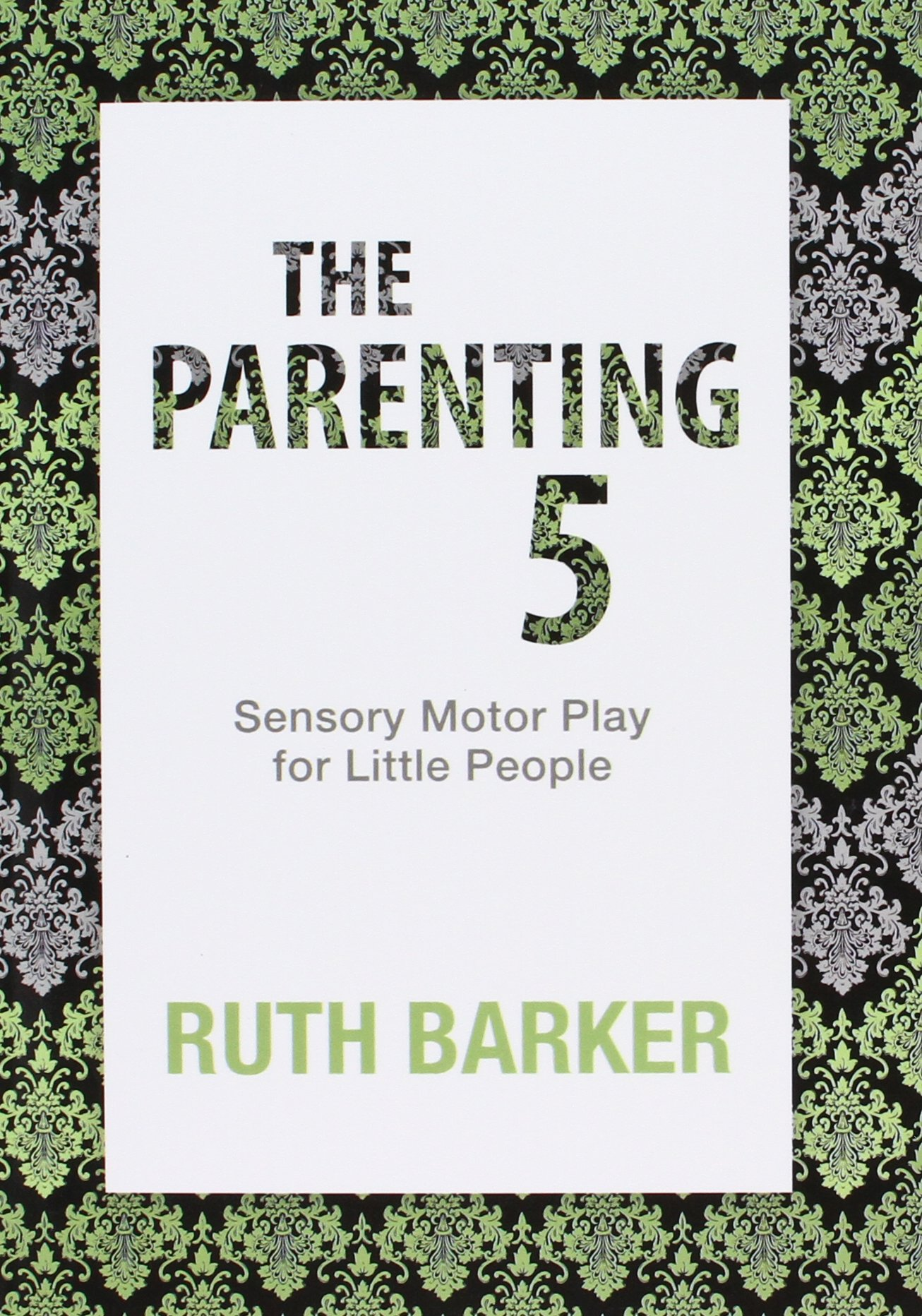 Read Online The Parenting 5: Sensory Motor Play for Little People pdf