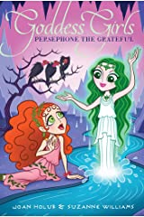 Persephone the Grateful (Goddess Girls Book 26) Kindle Edition