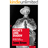 Anzac's Long Shadow: The Cost of Our National Obsession (Redback Book 4)