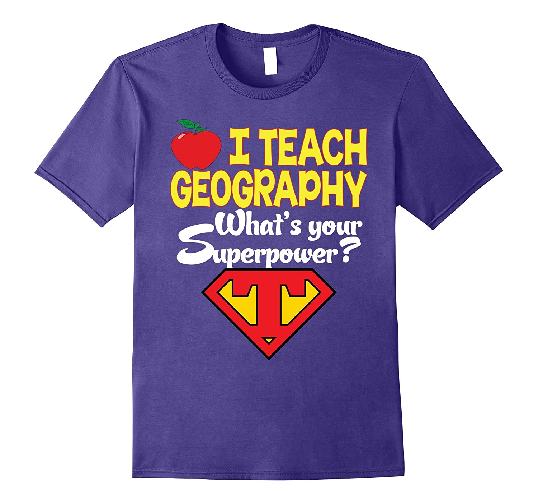 I teach Geography Whats your superpower T-Shirt Teacher-Vaci