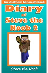 Diary of Steve the Noob 2 (An Unofficial Minecraft Book) (Diary of Steve the Noob Collection) Kindle Edition