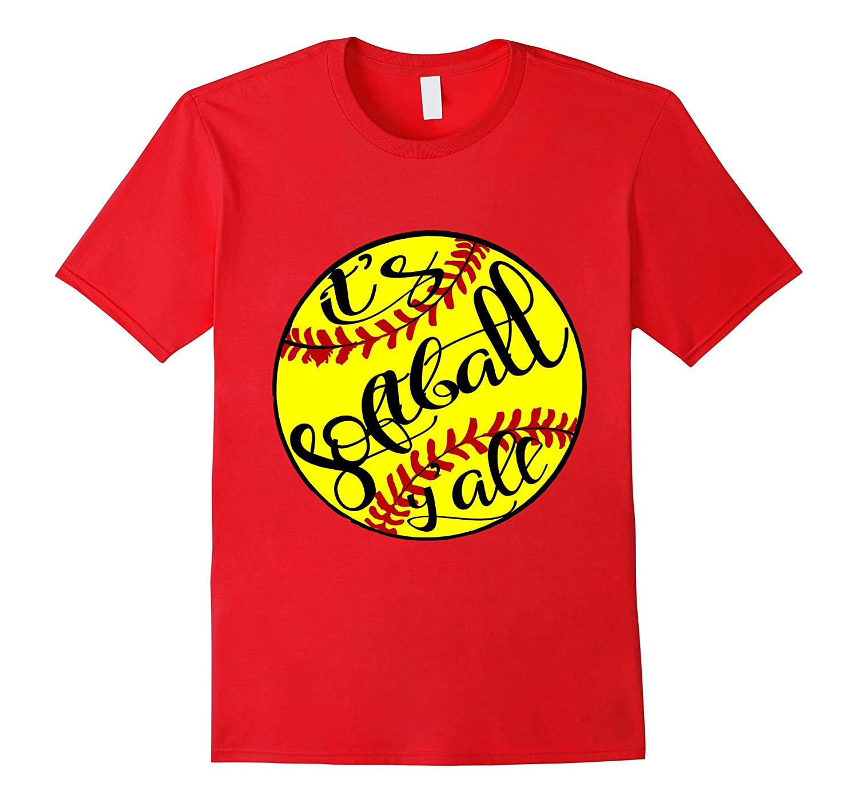 It's Softball Y'all Player Fan Love T-Shirt