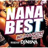 NANA BEST -BIG PAAARTYY Megamix- mixed by DJ NANA