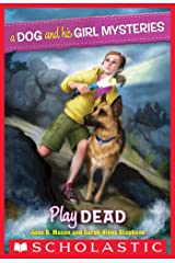 A Dog and His Girl Mysteries #1: Play Dead Kindle Edition