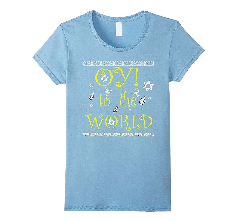 Oy To The World Funny Jewish Hanukkah T Shirt