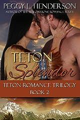 Teton Splendor (Teton Romance Trilogy Book 2) Kindle Edition