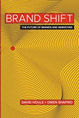 Brand Shift: The Future of Brands and Marketing Paperback