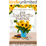 Her Unexpected Partner: a sweet, small town romance (Bulbs, Blossoms and Bouquets Book 3)